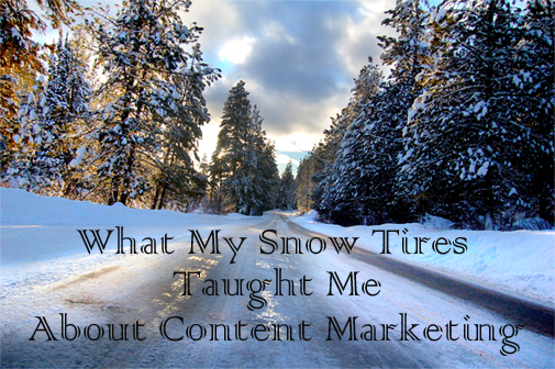 Snowy Road - What My Snow Tires Taught Me About Content Marketing