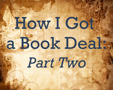 This post is part two in my series about how I got a book deal with